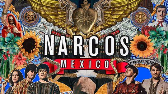 รีวิวเรื่อง NARCOS: MEXICO (2018)